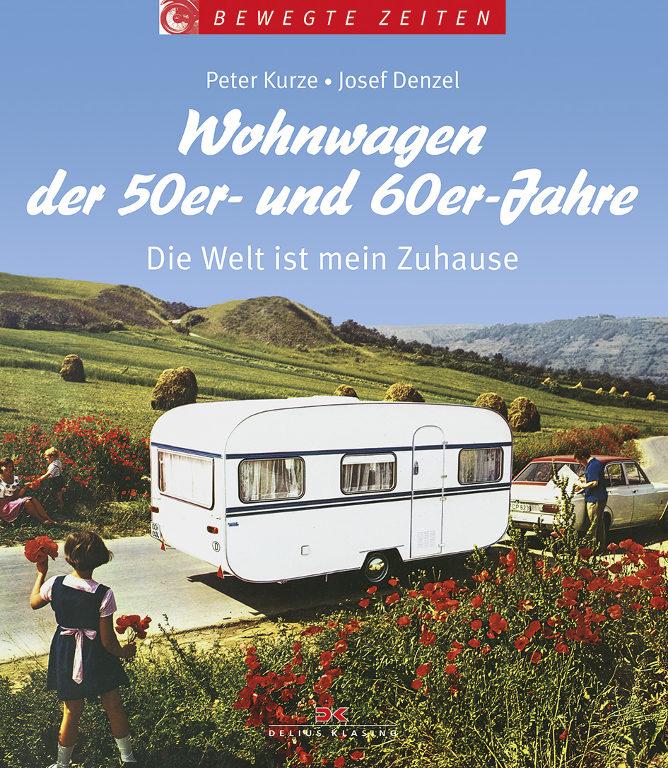 spothits-Buchtipp: Wohnwagen der 50er- und 60er-Jahre – Die Welt ist mein Zuhause. © spothits/Delius Klasing